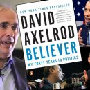 Believer: David Axelrod'sImprobable Journey