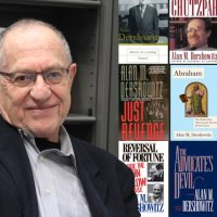 I Want Him on My Side:  A Video Conversation with Alan Dershowitz – Author, Professor, Lawyer, Activist